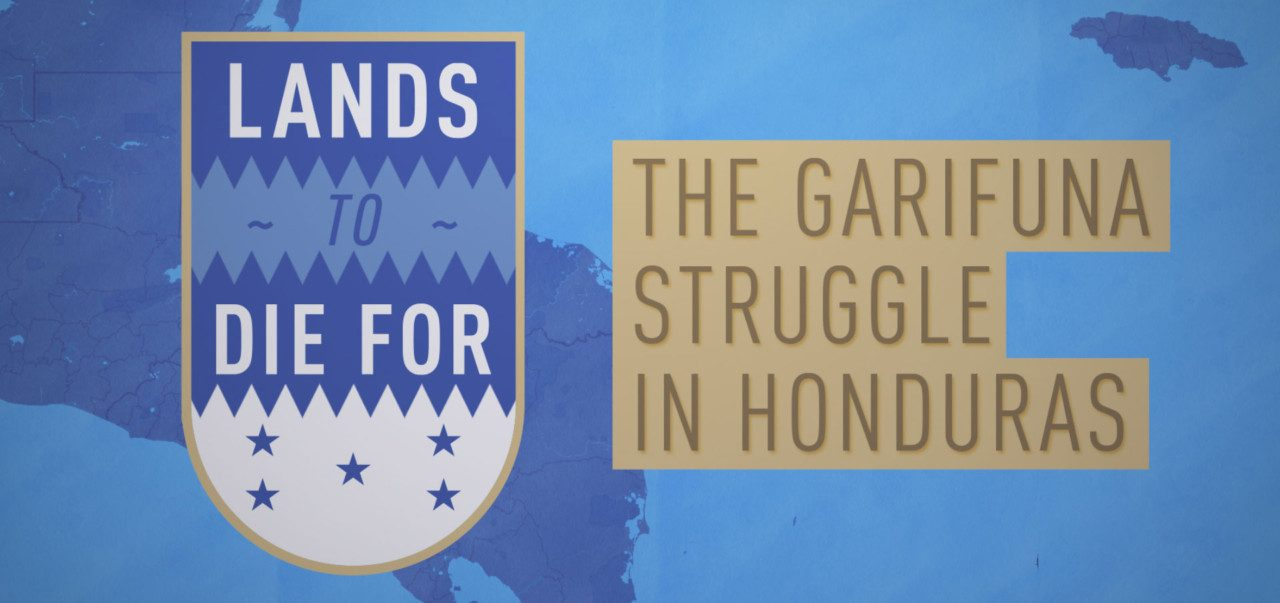 Lands to Die For: The Garifuna Struggle in Honduras