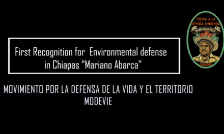"First Recognition for Environmental Defense in Chiapas ""Mariano Abarca"" 2019"