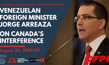 Venezuelan Foreign Minister Jorge Arreaza on Canada's Interference in Venezuela