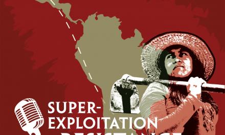 Super-Exploitation & Resistance – Podcast