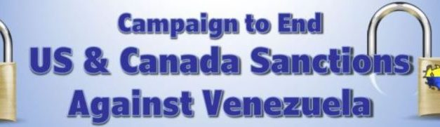 CALL ON THE CANADIAN GOVERNMENT TO END SANCTIONS AGAINST VENEZUELA